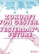 Yesterday's future : visionary design by future systems and archigram, Philipp Sturm, Prestel, 2016.