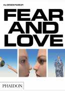 Fear & Love : reactions to a complex world, Justin McGuirk, Gonzalo Herrero Delicado (ed.), Phaidon, 2016.