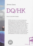 DQ/HK de Jérôme Game, éditions de l'Attente