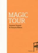 Magic tour, de Suzanne Doppelt et François Matton, éditions de l'Attente