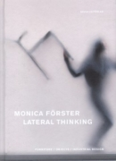 Monica Förster, lateral thinking : furniture, objects, industrial design. Éditions Arvinius, 2013