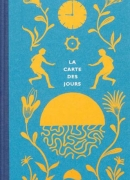 La carte des jours, de Robert Hunter, éditions Nobrow