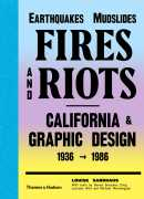 Earthquakes, mudslides, fires and riots, California & graphic design 1936-1986, Louise Sandhaus, Thames & Hudson