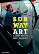 Subway art : with 153 photographs, Martha Cooper & Henry Chalfant, Thames & Hudson, 2015.