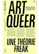 Art queer : une théorie freak, Renate Lorenz, B42, 2018