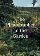 The photographer in the garden, Jamie M. Allen, Aperture, 2018.