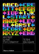 Arcade game typography, de Toshi Omagari, éditions Thames & Hudson