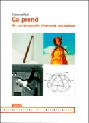 Ca prend, art contemporain, cinéma et pop culture, par Fabienne Radi, éditions M