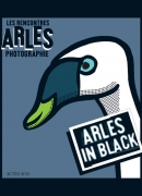 Arles in Black, rencontres internationales de la photographie 2013, Actes sud