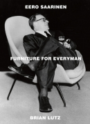 Eero Saarinen, furniture for everyman, de Brian Lutz, éditions Pointed Leaf