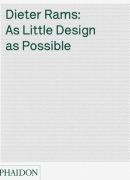 Dieter Rams, as little design as possible, de Sophie Lovell, éditions Phaidon
