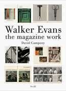 Walker Evans, the magazine work, David Campany, éditions Steidl