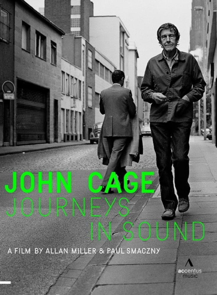John Cage, journeys in sound, de Allan Miller et Paul Smaczny, DVD Accentus
