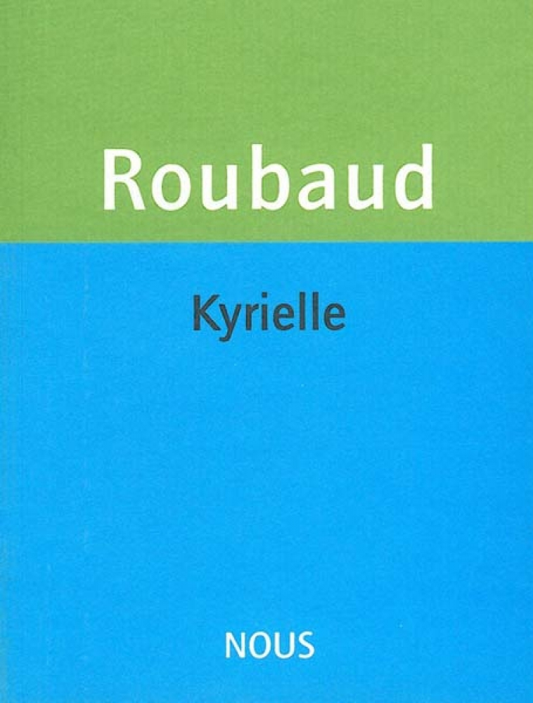 Grande Kyrielle du sentiment des choses, de Jacques Roubaud, éditions NOUS